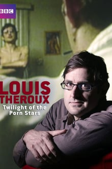Louis Theroux: Twilight of the Porn Stars series tv