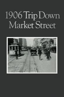A Trip Down Market Street Before the Fire (1906)