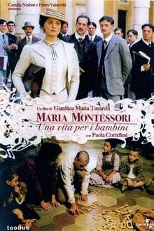Voir Maria Montessori : Une vie au service des enfants (2007) en streaming