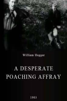 Voir A Desperate Poaching Affray en streaming