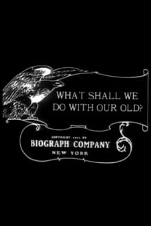 What Shall We Do with Our Old? (1911)