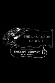 The Last Drop of Water (1911)