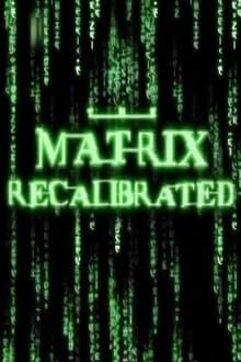The Matrix Recalibrated series tv