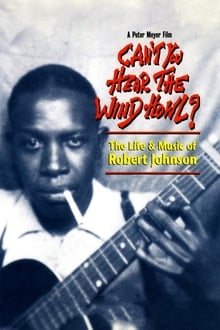Image Can't You Hear the Wind Howl? The Life & Music of Robert Johnson
