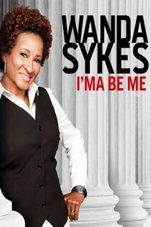 Voir Wanda Sykes: I'ma Be Me en streaming