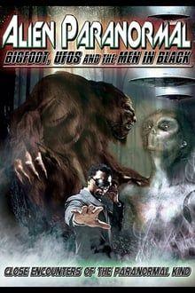 Alien Paranormal: Bigfoot, UFO's and the Men in Black series tv