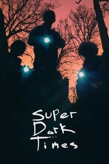 Voir Super Dark Times (2017) en streaming