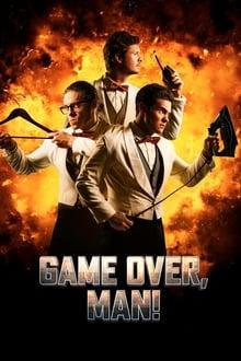 Voir Game Over, Man! (2018) en streaming