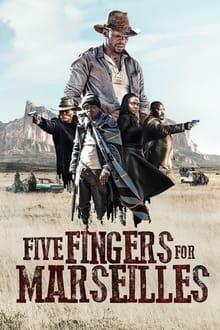 Voir Five Fingers for Marseilles (2018) en streaming