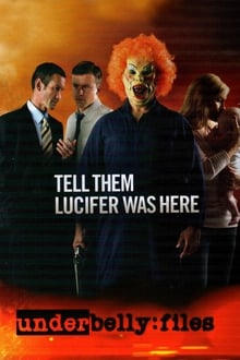 Image Underbelly Files: Tell Them Lucifer Was Here