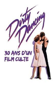 Dirty Dancing : 30 ans d'un film culte series tv