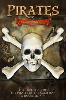 Pirates: Dead Men Tell Their Tales - The True Story of the Pirates of the Caribbean, A Documentary series tv