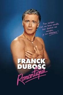 Voir Franck Dubosc - Romantique en streaming