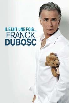 Voir Franck Dubosc - Il était une fois... en streaming