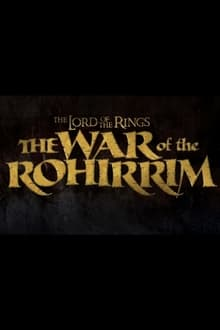 The Lord of the Rings: The War of the Rohirrim series tv