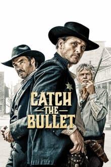 Voir Catch the Bullet en streaming