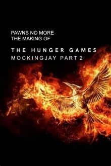 Pawns No More: The Making of The Hunger Games: Mockingjay Part 2 series tv