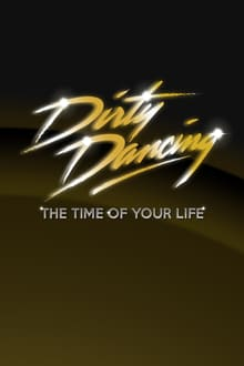 Dirty Dancing: The Time of Your Life series tv